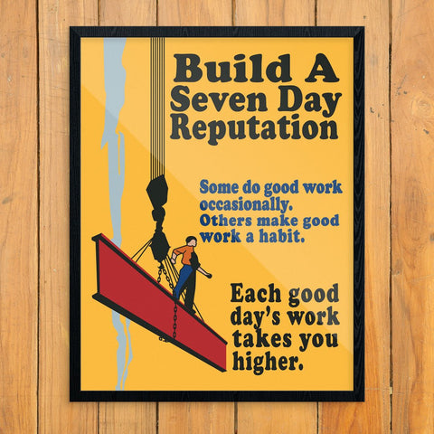 Build a Seven Day Reputation Workplace Motivational Poster