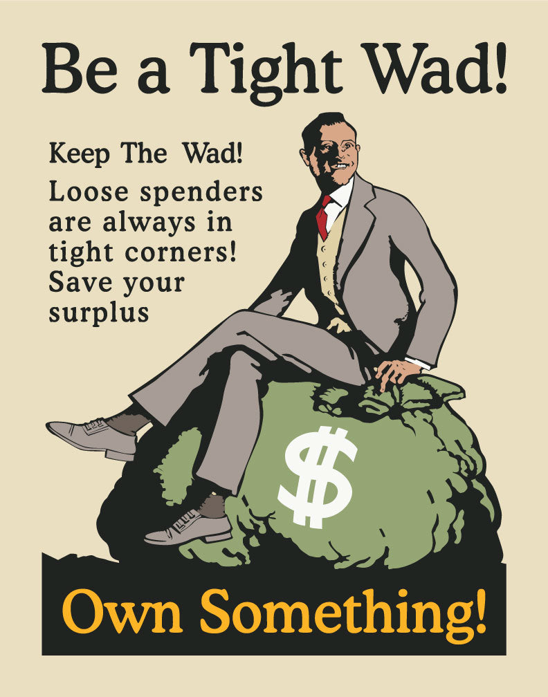 Mather & Co Be A Tight Wad Own Something Workplace Motivational Poster