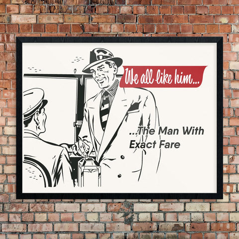 We All Like Him …The Man With Exact Fare Public Transportation Print