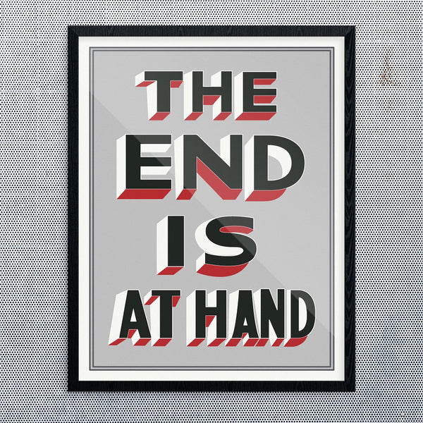 The End Is At Hand Print