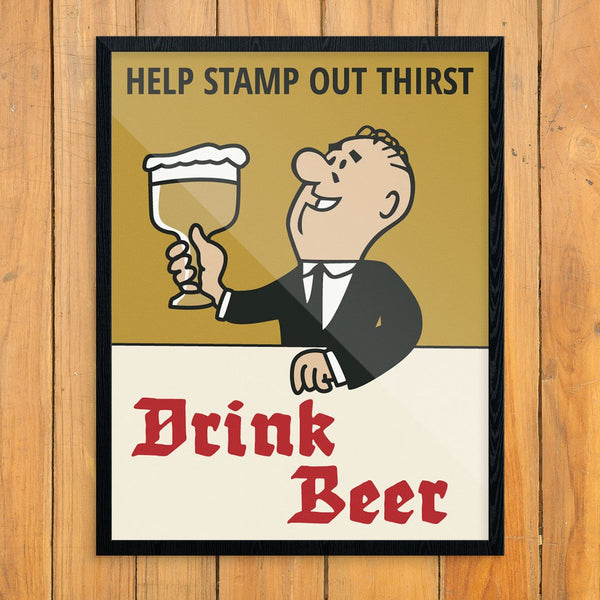 Help Stamp Out Thirst Drink Beer Print
