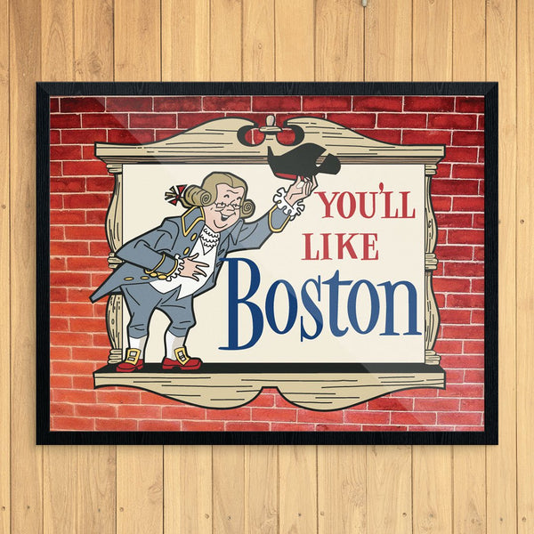 You'll Like Boston Print