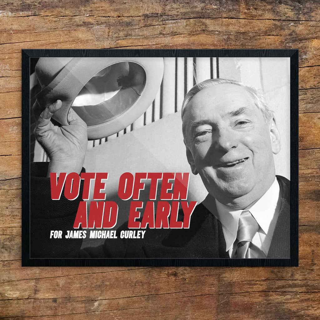 Vote Often and Early for James Michael Curley Print