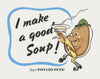 I Make Good Soup Says Mr Potato Print