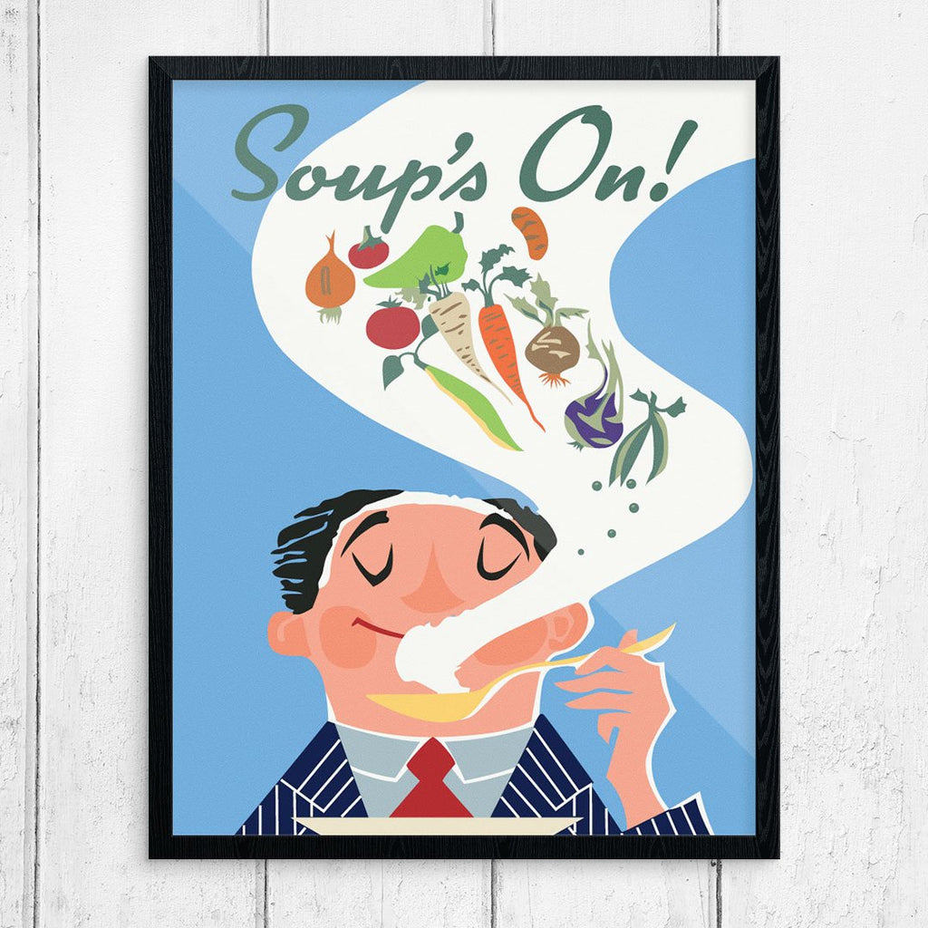 Soup's On Happy man Print