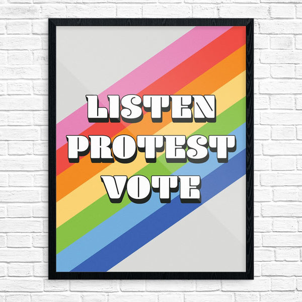 Listen, Protest, Vote Rainbow Print