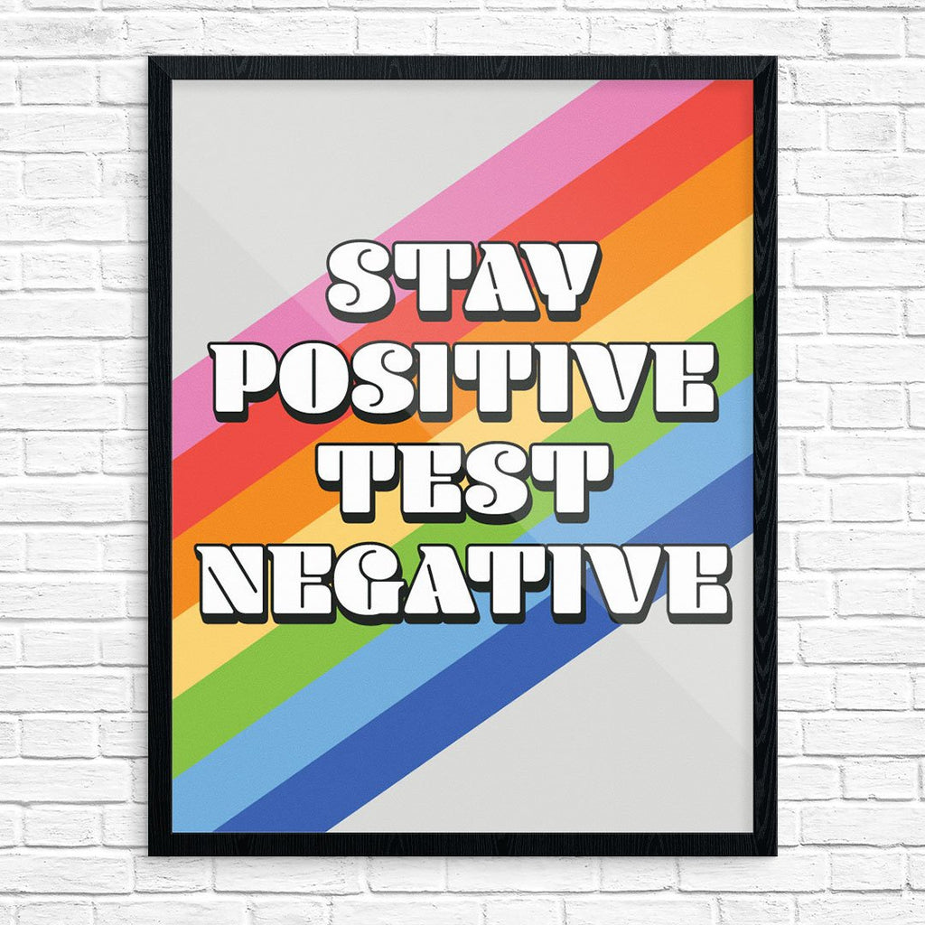 Stay Positive Test Nagative Rainbow Print