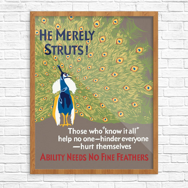 He Merely Struts Ability Needs No Fine Feathers Mather & Co Motivational Print