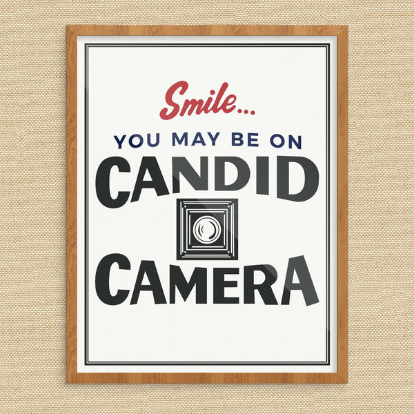 Smile You may Be On Candid Camera Print