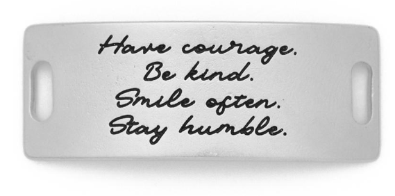 """Have Courage Be Kind Smile Often Stay Humble"" Sentiment Silver"