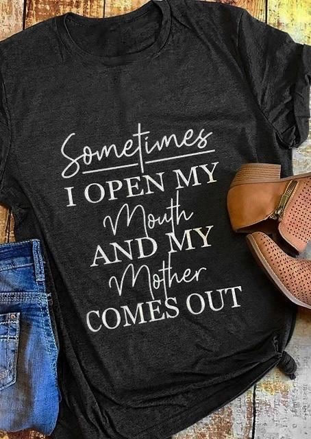 Sometimes My Mother Comes Out Tshirt