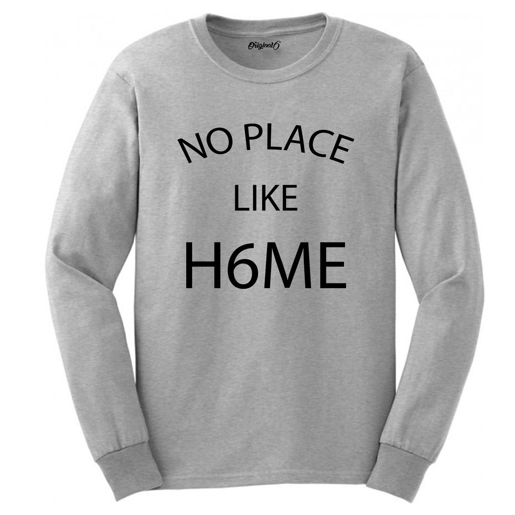 No Place Like H6ME - Long Sleeve Grey
