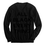 All Black Everything lightweight vneck sweatshirt