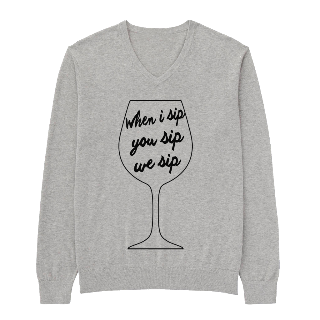 Wine: When I sip, you sip, we sip lightweight vneck sweatshirt