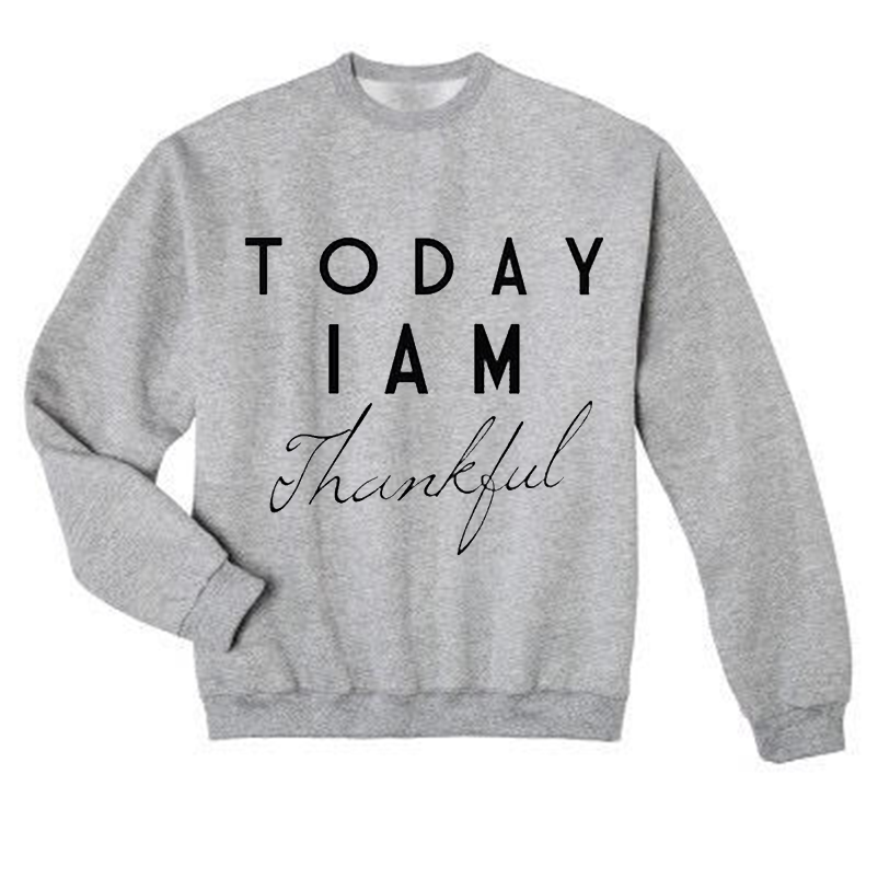 Today I am Thankful Sweatshirt