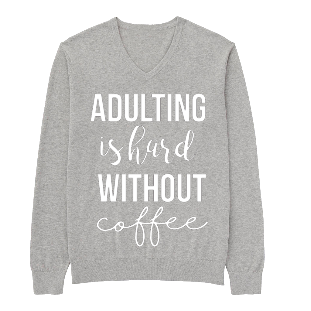 Adulting is hard without coffee lightweight vneck sweatshirt