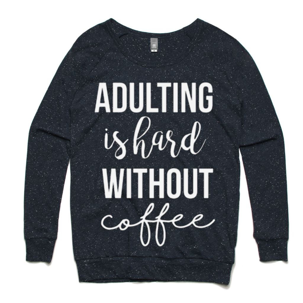 Adulting Is Hard without coffee navy sweatshirt