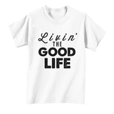 Living The Good Life Tee