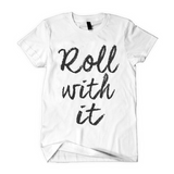 Roll With It Tee