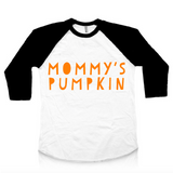 Mommy's Pumpkin Raglan