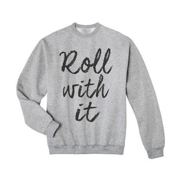 Roll With It Sweatshirt