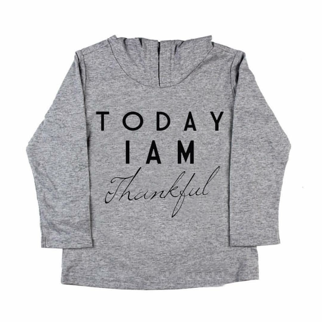 Today I am thankful hoodie