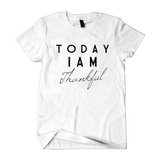 Today I am Thankful Tee