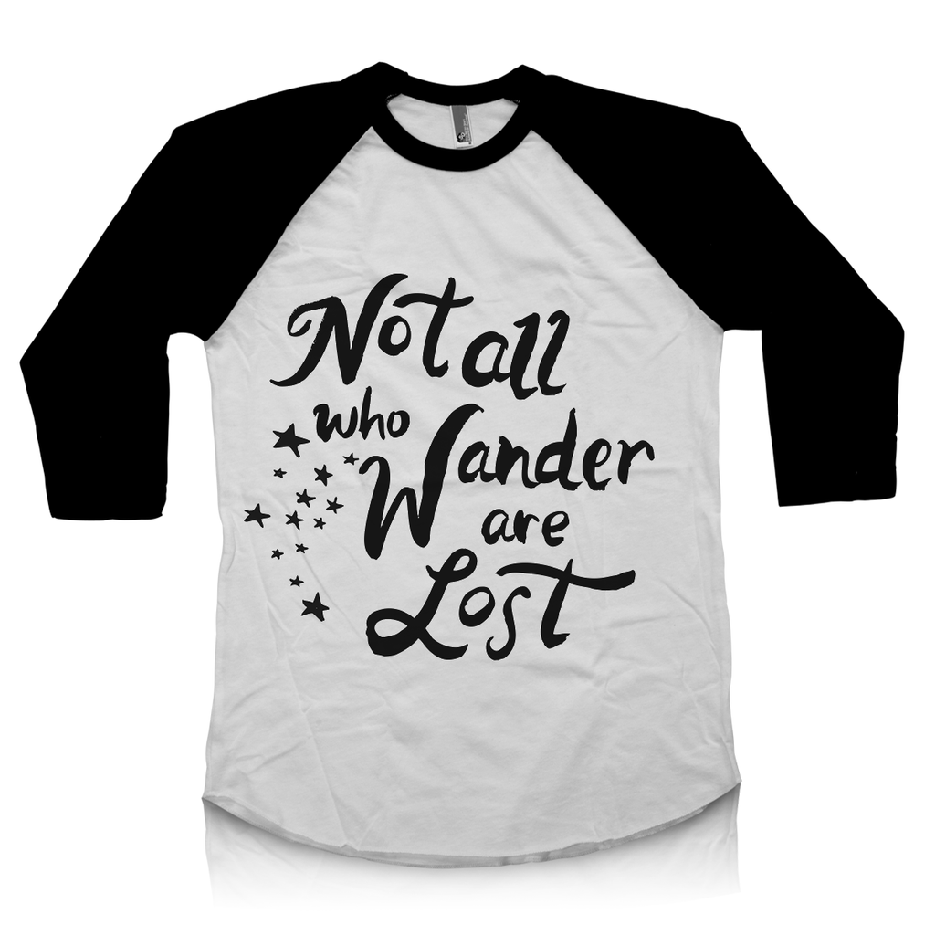 Not All Who Wander Are Lost Raglan