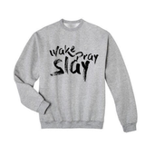 Wake Pray Slay Sweatshirt