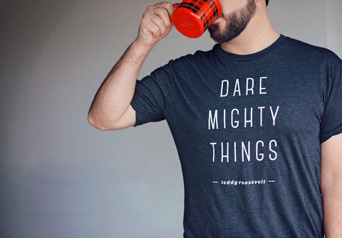 Dare Mighty Things Adult Shirt