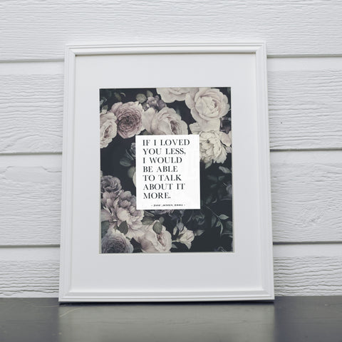 If I Loved You Less Jane Austen Print