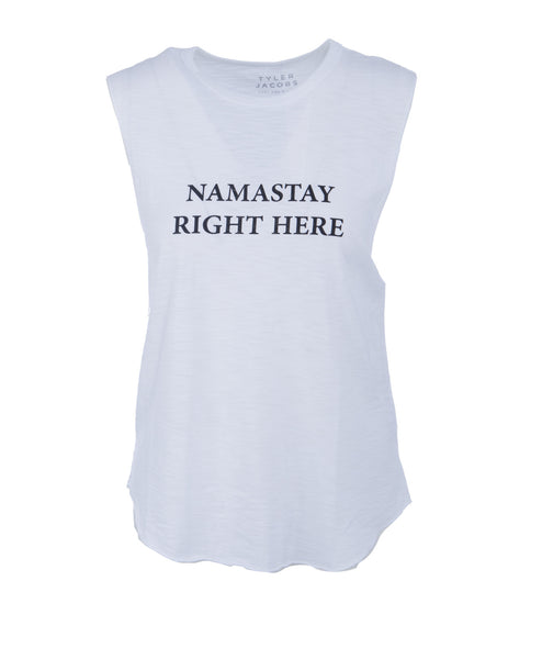 Namastay Right Here Muscle Tee