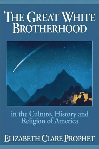 The Great White Brotherhood in the Culture, History and Religion of America