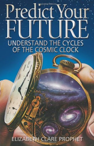 Predict Your Future: Understand the Cycles of the Cosmic Clock