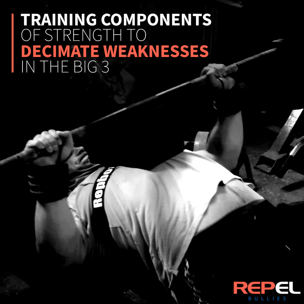 Training Components of Strength to Decimate Weaknesses in the Big 3