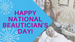 Happy National Beauticians Day!