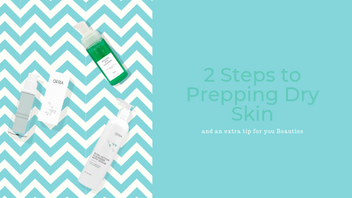 2 Simple Steps for Prepping Dry Skin