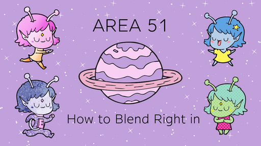 HOW TO BLEND RIGHT INTO AREA 51