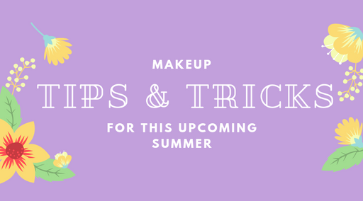 Makeup Tips and Tricks for this Upcoming Summer
