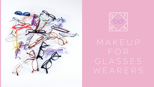 MAKEUP TIPS & TRICKS FOR GLASSES WEARERS