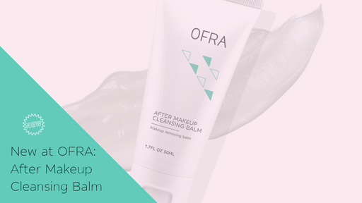 New at OFRA: After Makeup Cleansing Balm