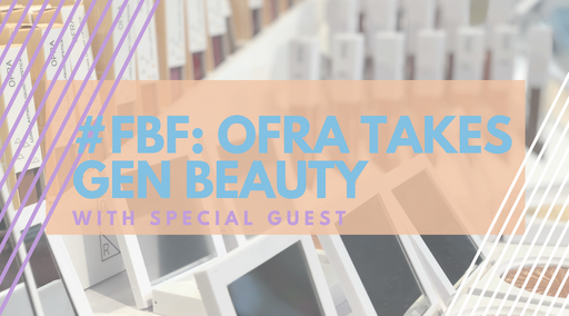 #FBF: OFRA Cosmetics takes Gen Beauty with Special Guest