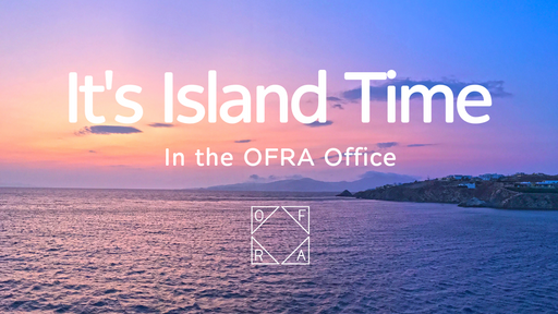 ITS ISLAND TIME IN THE OFRA OFFICE