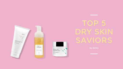 My Top 5 Dry Skin Saviors