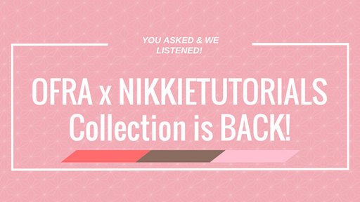 OFRA x NIKKIETUTORIALS Collection is BACK!