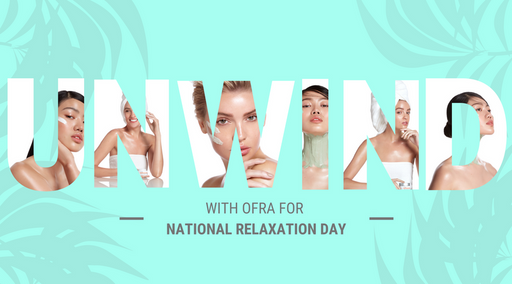 Unwind with OFRA: National Relaxation Day