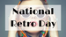 National Retro Day