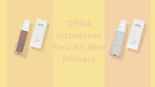 OFRA Launches All-New Illuminating Primers