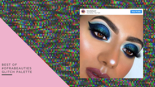 BEST OF #OFRABeauties GLITCH PALETTE