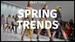 Spring Trends: Part Two